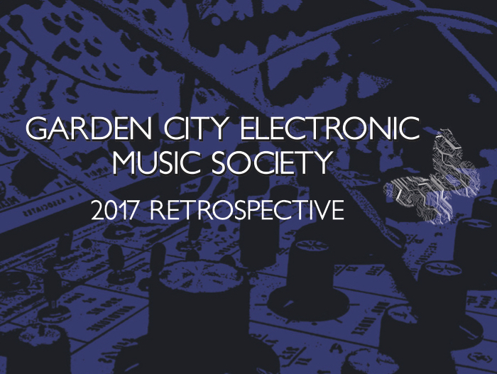Garden City Electronic Music Society – Events Video Recap 2017