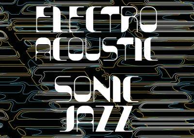 Electro-Acoustic & Sonic Jazz