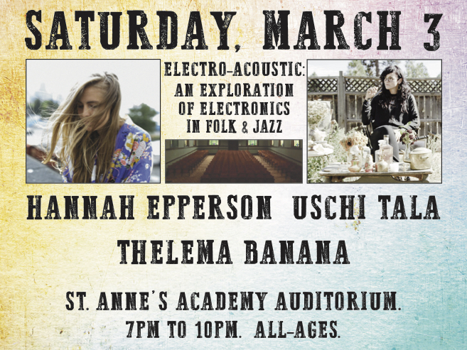 March 3, 2018:  Electro-Acoustic Showcase feat. Hannah Epperson, Uschi Tala…