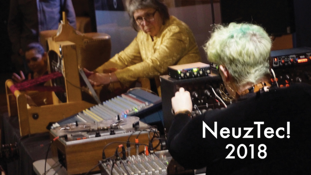 NeuzTec!  Festival of Experimental Sound Design & Technology:  2018 Edition